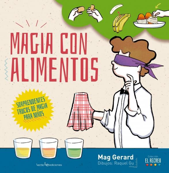 Magia con alimentos Mag Gerard